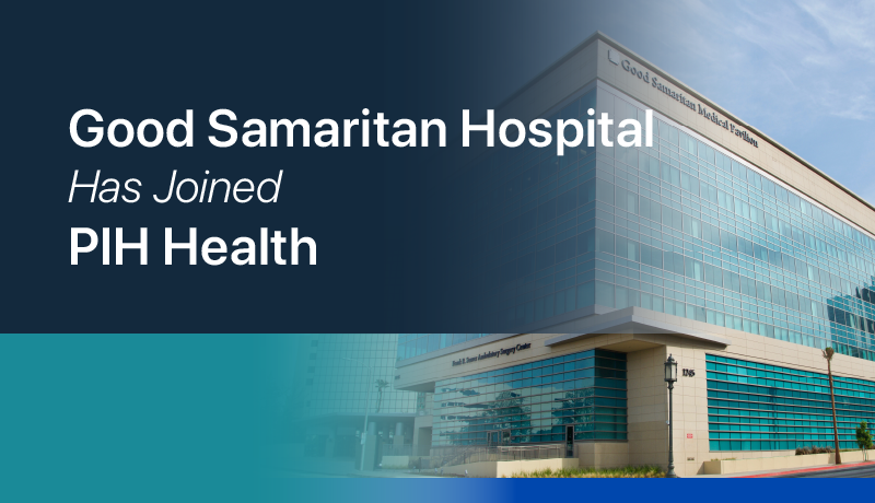 Good Samaritan Hospital Joins PIH Health